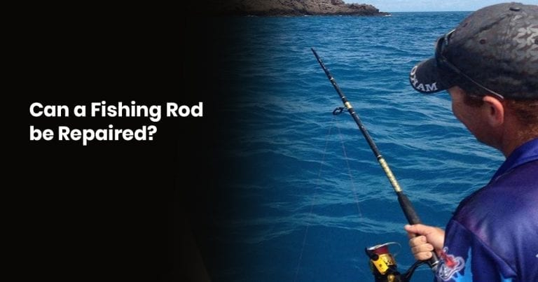 Can a Fishing Rod be Repaired?