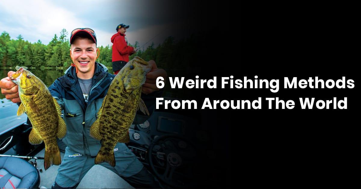 6 Weird Fishing Methods From Around The World