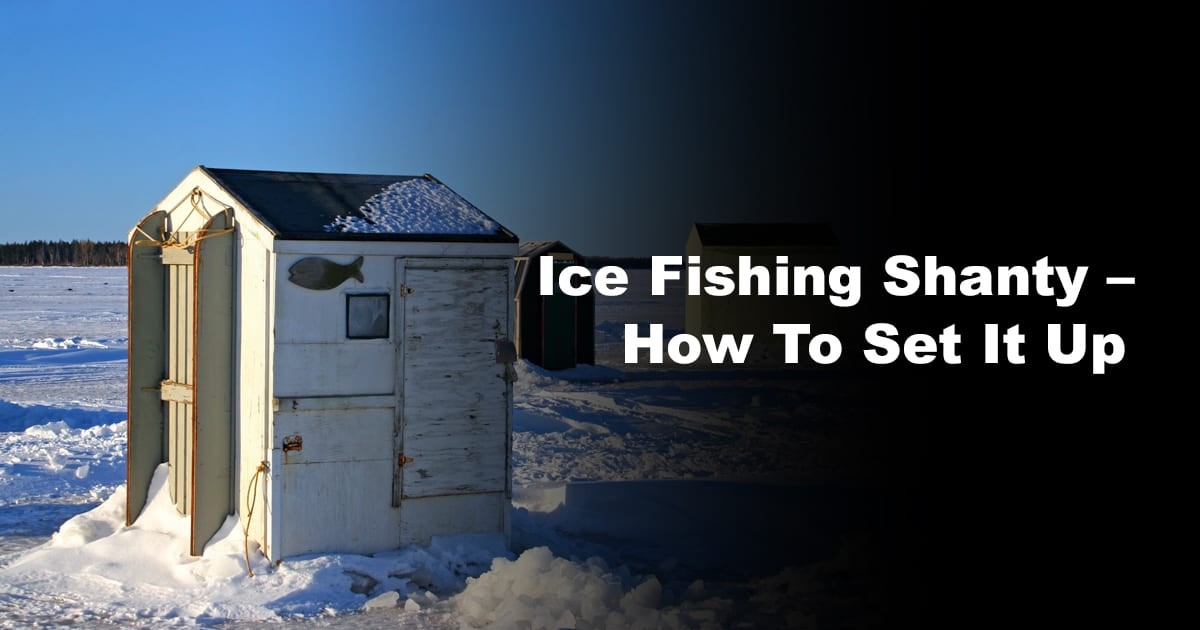 Ice Fishing Shanty – How To Set It Up